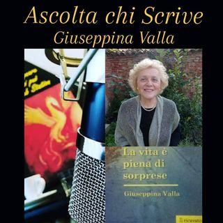 Ascolta chi scrive - La vita è piena di sorprese - Giuseppina Valla Scrittrice