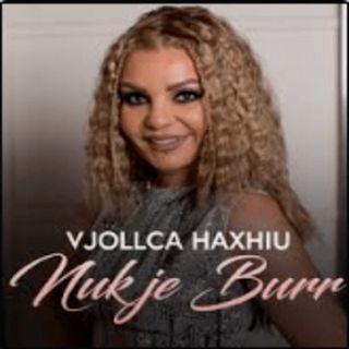 Vjollca Haxhiu - Nuk je burre 2019.mp3
