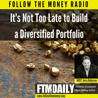 It's Not Too Late to Build a Diversified Portfolio
