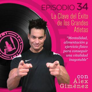 La clave del éxito de los grandes atletas, con Alex Giménez (2ª parte)
