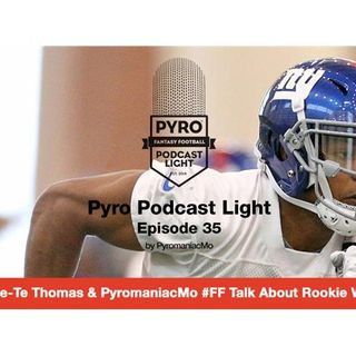 Pyro Light Fantasy Football Podcast - Episode 35 - Dave-Te Thomas & rookie WRs