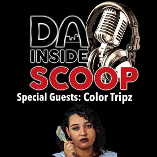 Da Inside Scoop ZOOM EDITION Special Guest Color Tripz