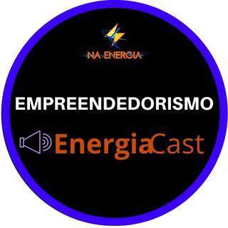 EnergiaCast #4: Empreender saindo da nossa zona de conforto