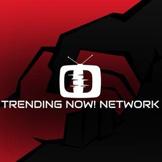 Trending Now! Podcast