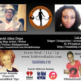 MidWeek MashUp hosted by @MokahSoulFly with special contributor @Satori06 Show 31 Oct 12 2016 Guests LaLa J and David Allen Dope