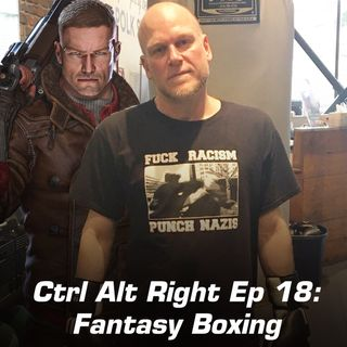 CTRL ALT RIGHT Episode 18 Fantasy Boxing