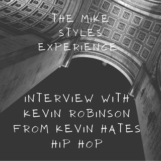 The Mike Styles Experience: The Kevin Hates Hip Hop Interview