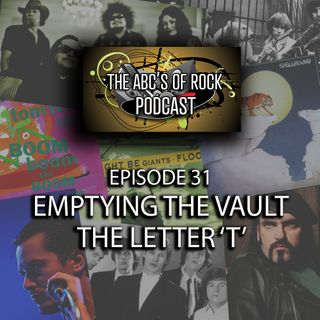Emptying the Vault - The Letter 'T' - Episode 31