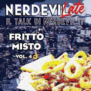 Nerdevilate 02/04/20 - Fritto Misto vol. 4