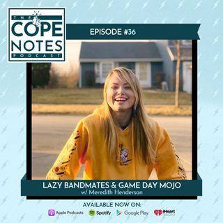 Lazy Bandmates & Game Day Mojo w/ Meredith Henderson