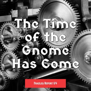 The Time of the Gnome Has Come