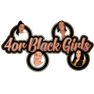 4or Our Black Girls 7.7.19