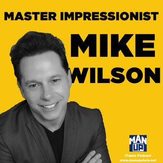 "Mike Wilson: the comic ""Man of 1000 Voices"" blows the roof off with the funny"
