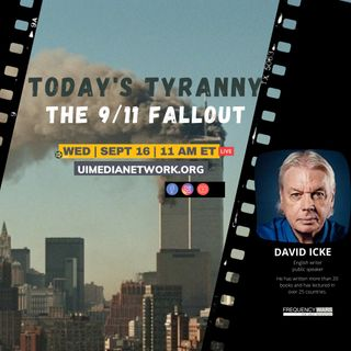 Today's Tyranny: The 9/11 Fallout | David Icke