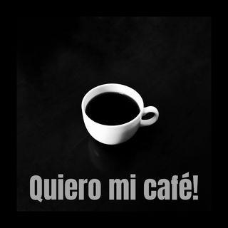 Quiero mi café!