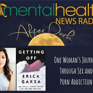 Getting Off: One Woman's Journey Through Sex and Porn Addiction with Erica Garza