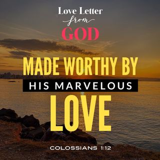 Made Worthy by My Marvelous Love
