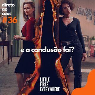 Direto ao Caos #36 - Por que assistir Little Fires Everywhere?