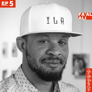 Episode 5 - Fa'al Ali