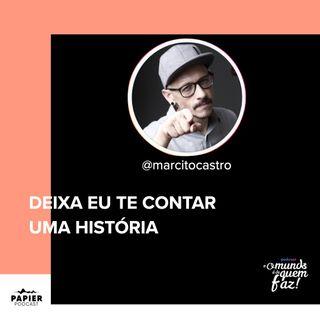 DEIXA EU TE CONTAR UMA HISTÓRIA - MARCITO CASTRO
