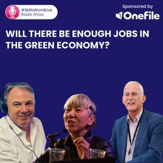 Will there be enough jobs in the green economy? #SkillsWorldLive 3.11