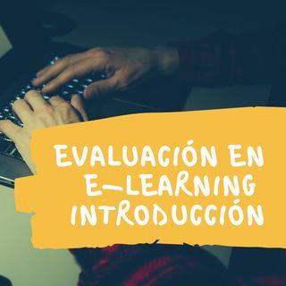 Evaluación en e-Learning - Introducción