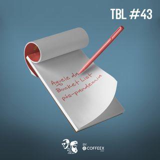 43 - Aquele da Bucket List pós-pandemia