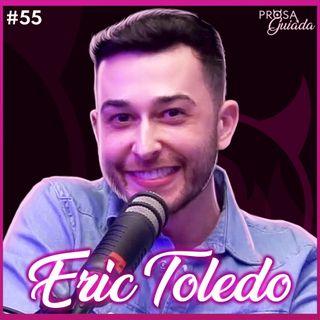 ERIC TOLEDO - Prosa Guiada #55