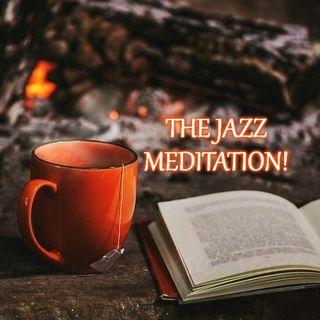 The Jazz Meditation!