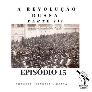 História Liberta 15 | A Revolução Russa com Marcio Lauria | Parte 3