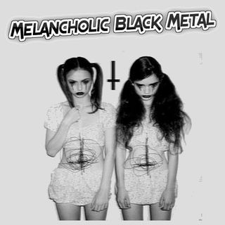 Melancholic Black Metal