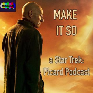 Make It So - A Star Trek: Picard Podcast