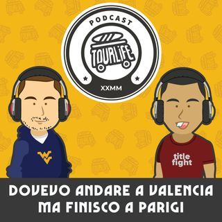 Dovevo andare a Valencia... ma finisco a Parigi - Tourlife Podcast #1