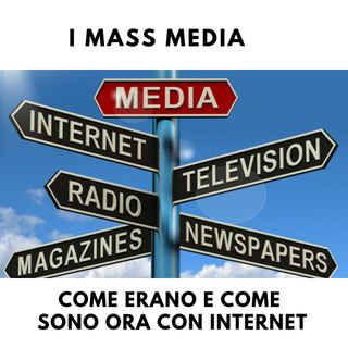 I mass media,come erano e come sono