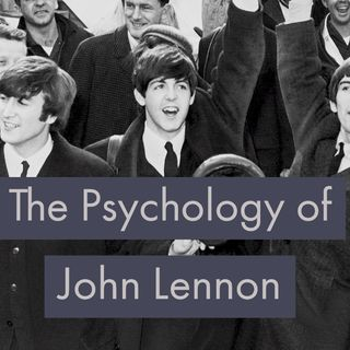 The Psychology of John Lennon