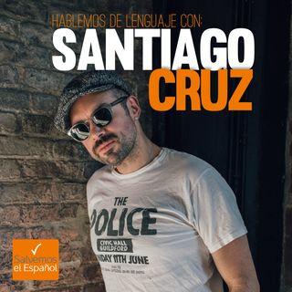 Hablemos de lenguaje con Santiago Cruz - T01E01