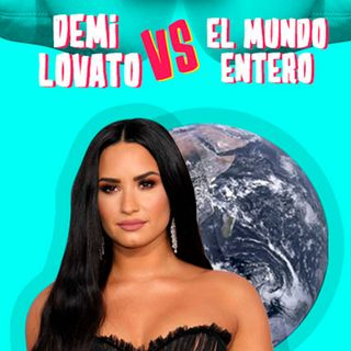 Demi Lovato Vs El Mundo Entero: Sorry not Sorry