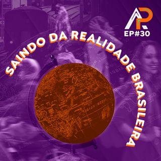 031 - Saindo da realidade brasileira