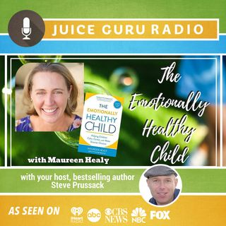 ep. 110: The Emotionally Healthy Child with Maureen Healy