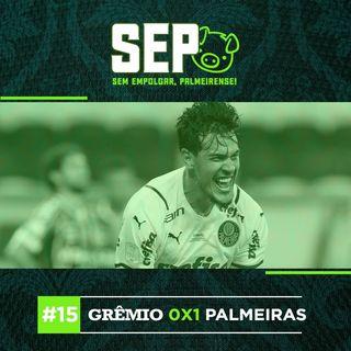 EP15: Grêmio 0x1 Palmeiras