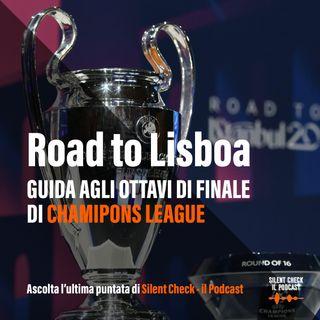 #14 - #RoadtoLisboa: gli ottavi di finale di Champions League