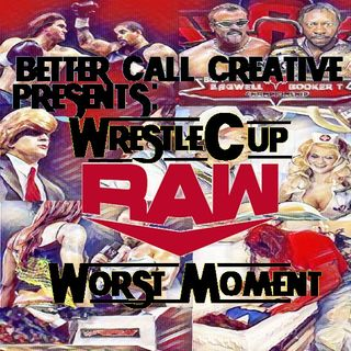 Wrestlecup - Monday Night Raw's Worst Moment