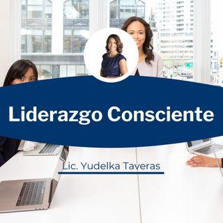 LIDERAZGO CONSCIENTE CON YUDELKA TAVERAS
