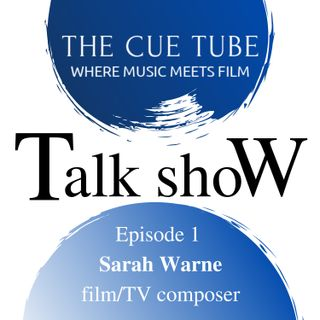 Ep 1 - Sarah Warne, film/TV composer