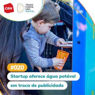 ep. 020 - Startup oferece água potável em troca de publicidade