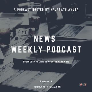 Episode 4 - News Weekly Podcast