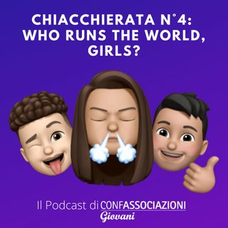 Chiacchierata n°4: who runs the world, girls?