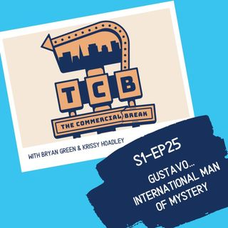 S1-EP25: Gustavo... International Man of Mystery!