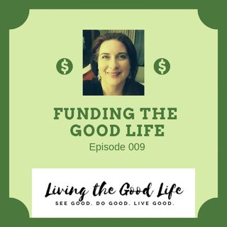 009 Funding the Good Life