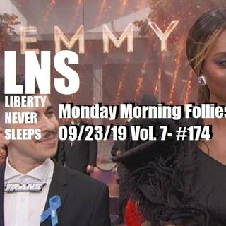 Monday Morning Follies 09/23/19 Vol. 7- #175